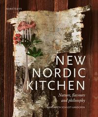 New Nordic kitchen : nature, flavours and philosophy (inbunden)