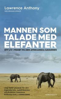 Skopia.it Mannen som talade med elefanter : ett liv i frihet på den afrikanska savannen Image