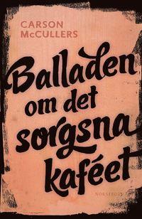 Radiodeltauno.it Balladen om det sorgsna kaféet : och sju noveller Image