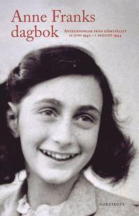 Anne Franks dagbok : Anteckningar från gömstället 12 juni 1942 - 1 augusti 1944
