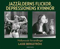 Skopia.it Jazzålderns flickor, depressionens kvinnor : Hollywoods förvandlingar Image