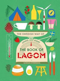 The book of lagom : the swedish way of living just right (inbunden)