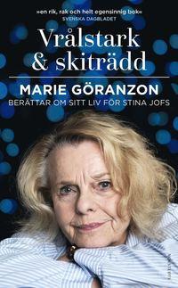 Rsfoodservice.se Vrålstark & skiträdd : Marie Göranzon berättar om sitt liv för Stina Jofs Image