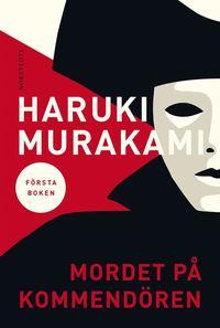 Mordet på kommendören: Första boken, av Haruki Murakami