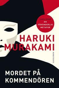 Mordet på kommendören: Andra boken, av Haruki Murakami