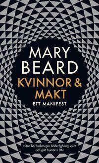 Kvinnor & makt : ett manifest / Mary Beard