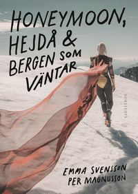 Honeymoon, hejdå & bergen som väntar (e-bok)