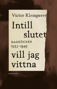 Skopia.it Intill slutet vill jag vittna : dagböcker 1933-1945 Image