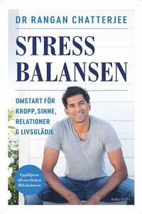 Stressbalansen : omstart för kropp, sinne, relationer & livsglädje (inbunden)