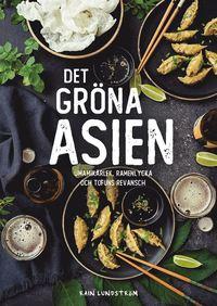 Tortedellemiebrame.it Det gröna Asien : umamikärlek, ramenlycka och tofuns revansch Image