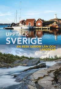 Rsfoodservice.se Upptäck Sverige : en resa genom län och landskap Image