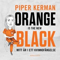 Orange Is the New Black : mitt år i ett kvinnofängelse (ljudbok)