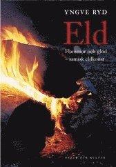 Eld : flammor och glöd - samisk eldkonst