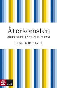 Återkomsten - antisemitism i Sverige efter 1945