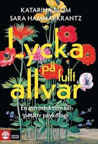 Lycka på fullt allvar : en introduktion till positiv psykologi