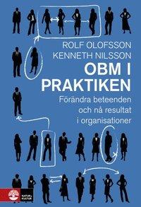 OBM i praktiken : förändra beteenden och nå resultat i organisationer