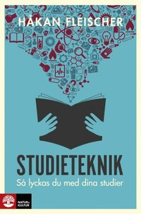 Studieteknik : Så lyckas du med dina studier / Håkan Fleischer