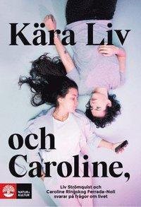 Skopia.it Kära Liv och Caroline : Liv Strömquist och Caroline Ringskog Ferrada-Noli svarar på frågor om livet Image