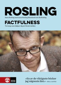 Factfulness : Tio knep som hjälper dig förstå världen / Hans Rosling, Ola Rosling, Anna Rosling Rönnlund