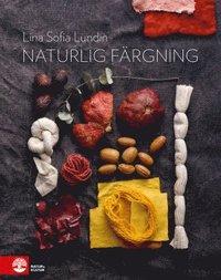 Naturlig färgning : mat och kläder i ett kretslopp (inbunden)