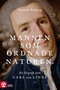 Rsfoodservice.se Mannen som ordnade naturen : en biografi över Carl von Linné Image