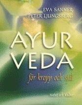 Ayurveda : för kropp och själ
