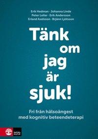 Skopia.it Tänk om jag är sjuk! : fri från hälsoångest med kognitiv beteendeterapi Image