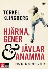 Hjärna, gener & jävlar anamma : hur barn lär / Torkel Klingberg