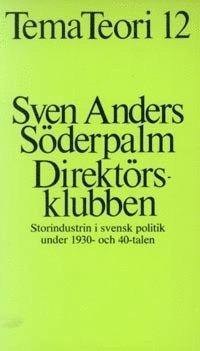 Radiodeltauno.it Direktörsklubben : storindustrin i svensk politik under 1930- och 40-talen Image