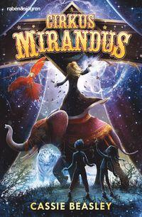 Cirkus Mirandus : cirkusen med en hemlighet (inbunden)