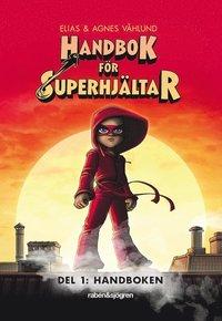 Handbok för superhjältar. Del 1: Handboken (inbunden)