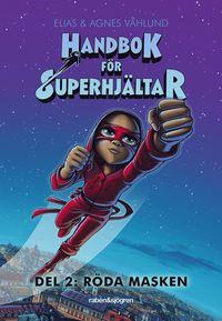 Handbok för superhjältar. Röda masken (inbunden)