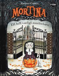 Mortina : Ett helt vanligt zombiebarn (inbunden)