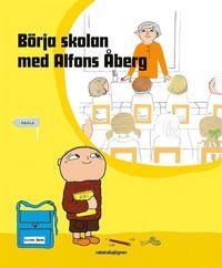 Börja skolan med Alfons Åberg (inbunden)