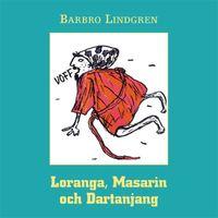 Loranga, Masarin och Dartanjang (ljudbok)