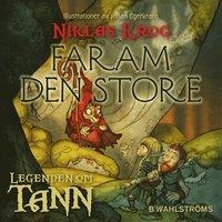 Legenden om Tann 8 - Faram den store