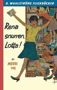 Rena snurren, Lotta!