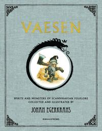 Vaesen : spirits and monsters of scandinavian folklore (inbunden)