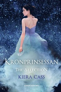 The Selection 4 - Kronprinsessan (e-bok)