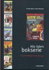 Alla tiders bokserie : 85 år med B. Wahlströms röda och gröna ryggar (häftad)