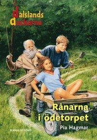 Dalslandsdeckarna 1 - Rånarna i ödetorpet (e-bok)