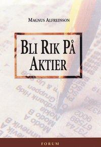 Bli Rik På Aktier   En Handbok Från Privata Affärer - Magnus ... af0447dda469d