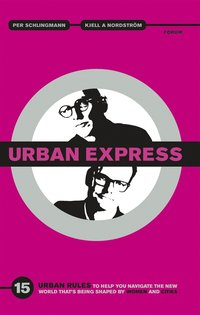Urban express : 15 urban rules to help you navigate the new world that's being shaped by women & cities (e-bok)