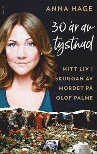 Tortedellemiebrame.it 30 år av tystnad : mitt liv i skuggan av mordet på Olof Palme Image