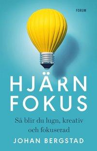 Hjärnfokus : så blir du lugn, kreativ och fokuserad (inbunden)