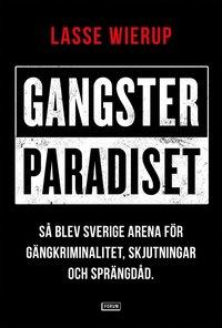 Skopia.it Gangsterparadiset : så blev Sverige arena för gängkriminalitet, skjutningar och sprängdåd Image