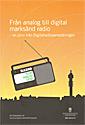 Från analog till digital marksänd radio - en plan från Digitalradiosamordningen. SOU 2014:77 : Betänkande från Digitalradiosamordningen