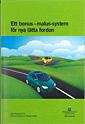 Skopia.it Ett bonus-malus-system för nya lätta fordon. SOU 2016:33 : Betänkande av Bonus-malus-utredningen Image