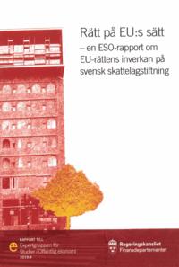 Tortedellemiebrame.it Rätt på EU:s sätt. ESO-rapport 2019:4 : En ESO-rapport om EU-rättens inverkan på svensk skattelagstiftning Image