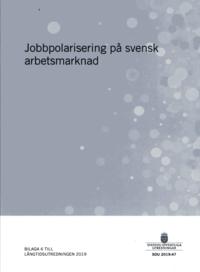 Skopia.it Jobbpolarisering på svensk arbetsmarknad. SOU 2019:47 : Betänkande. Bilaga 6 till Långtidsutredningen (Fi 2017:D) Image